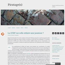 La CFDT va-t-elle refaire une jaunisse ? « Piratage(s)