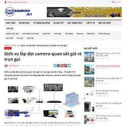 Dịch vụ lắp đặt camera quan sát giá rẻ trọn gọi