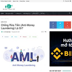 Chống Rửa Tiền (Anti-Money Laundering) Là Gì?