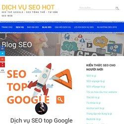 Dịch vụ SEO top Google đem lại hiệu quả như thế nào?