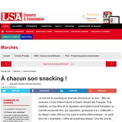 À chacun son snacking ! - Dossiers LSA Conso