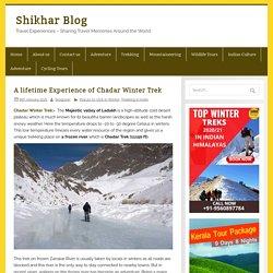 Chadar Winter Trek 2021 - Chadar Trek - Frozen River Trek in Ladakh - Shikhar Travels