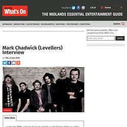 Mark Chadwick (Levellers) Interview