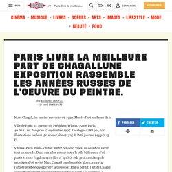 Paris livre la meilleure part de ChagallUne exposition rassemble les années russes de l'oeuvre du peintre.