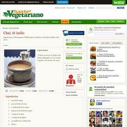 Chai, té indio en HazteVegetariano.com