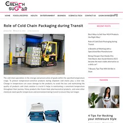 Role of Cold Chain Packaging during Transit
