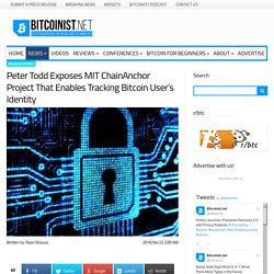 Peter Todd Exposes MIT ChainAnchor Project That Enables Tracking Bitcoin User's Identity