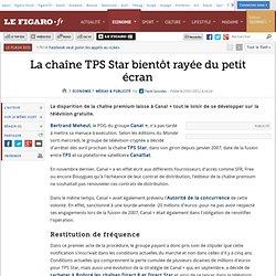Médias & Publicité : La chaîne TPS Star bientôt rayée du petit écran