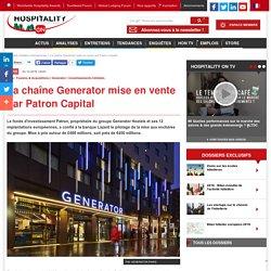 La chaîne Generator mise en vente par Patron Capital