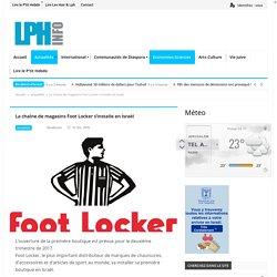La chaîne de magasins Foot Locker s'installe en Israël - LPH INFO