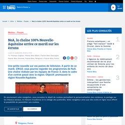 NoA, la chaîne 100% Nouvelle-Aquitaine arrive ce mardi sur les écrans