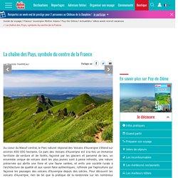 La chaîne des Puys, symbole du centre de la France : Puy-de-Dôme