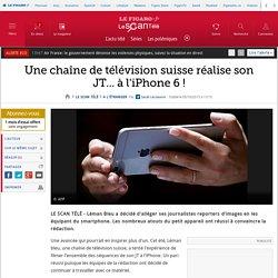 Une chaîne de télévision suisse réalise son JT... à l'iPhone 6 !