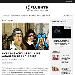 8 chaînes YouTube pour les amoureux de la culture - Influenth