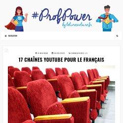 17 CHAÎNES YOUTUBE POUR LE FRANÇAIS