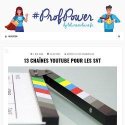 13 CHAÎNES YOUTUBE POUR LES SVT
