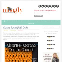 Chainless Starting Double Crochet: Video and Photo Tutorial - moogly