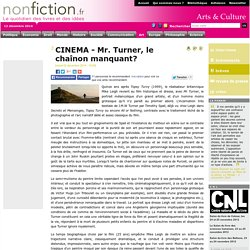 CINEMA - Mr. Turner, le chaînon manquant?