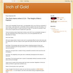 Inch of Gold: The Gold chains online U.S.A - The Height of Men's Fashion