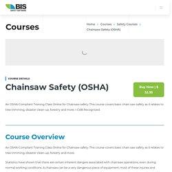 Online Chainsaw Safety (OSHA) Training Course - BIS Safety Software