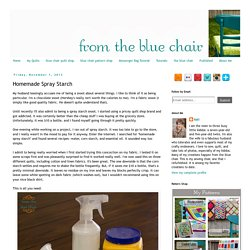 from the blue chair: Homemade Spray Starch