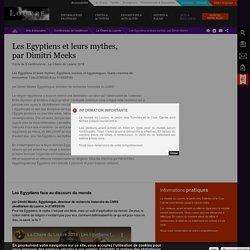 La Chaire du Louvre 2018. Les Egyptiens et leurs mythes, par Dimitri Meeks.