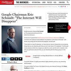 "Google Chairman Eric Schmidt: ""The Internet Will Disappear"""