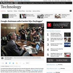 Google chairman calls Carrier IQ a 'keylogger'
