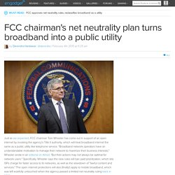 FCC chairman's net neutrality plan turns broadband into a public utility