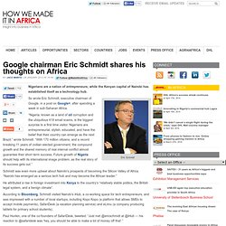 Google chairman Eric Schmidt shares his thoughts on Africa