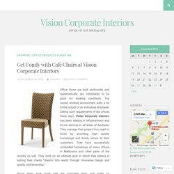 Get Comfy with Café Chairs at Vision Corporate Interiors – Vision Corporate Interiors