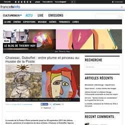 Chaissac, Dubuffet : entre plume et pinceau au musée de la Poste