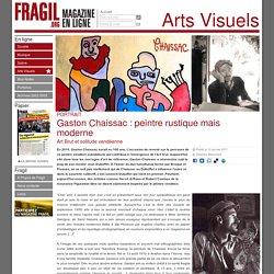 Gaston Chaissac: peintre rustique mais moderne