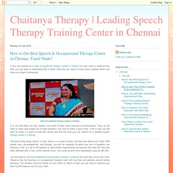 How to Get Best Speech & Occupational Therapy Centre in Chennai, Tamil Nadu