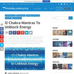 12 Chakra Mantras to Unblock Energy
