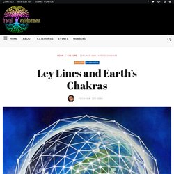 Ley Lines and Earth's Chakras