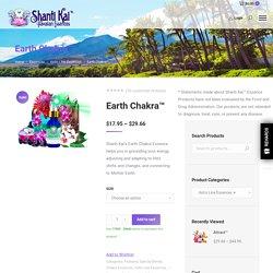 Shanti Kai™ Earth Chakra™ Essence for Grounding Your Energy