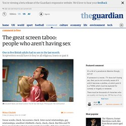 The great screen taboo: people who aren't having sex