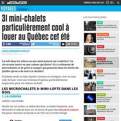 31 mini-chalets particulièrement cool à louer au Québec cet été