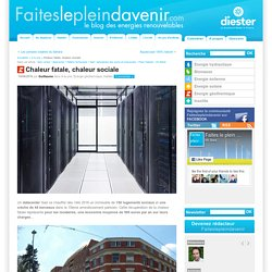 """PARIS (75) : """"Chaleur fatale, chaleur sociale"""" : Construction d'un datacenter chauffant des logements"""