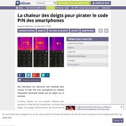 La chaleur des doigts pour pirater le code PIN des smartphones