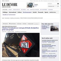 Chaleur Terminals ne veut pas d'étude du Québec pour son projet