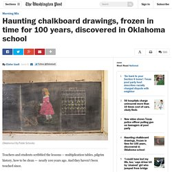 Haunting chalkboard drawings, frozen in time for 100 years, discovered in Oklahoma school