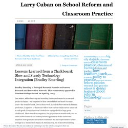 Lessons Learned from a Chalkboard: Slow and Steady Technology Integration (Bradley Emerling) – Larry Cuban on School Reform and Classroom Practice