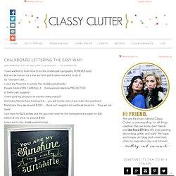 Chalkboard Lettering the EASY Way! - Classy Clutter