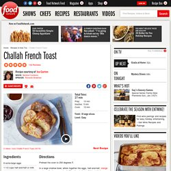 Challah French Toast Recipe : Ina Garten