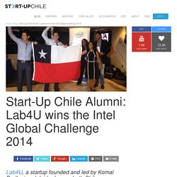 Start-Up Chile Alumni: Lab4U wins the Intel Global Challenge 2014