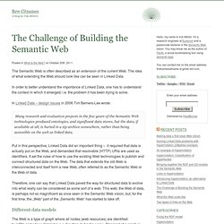 The Challenge of Building the Semantic Web