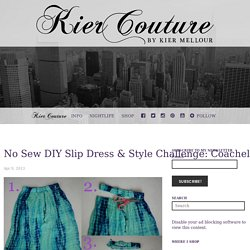 No Sew DIY Slip Dress & Style Challenge: Coachella Fashion - Kier Couture
