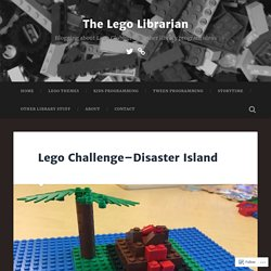 Lego Challenge–Disaster Island – The Lego Librarian